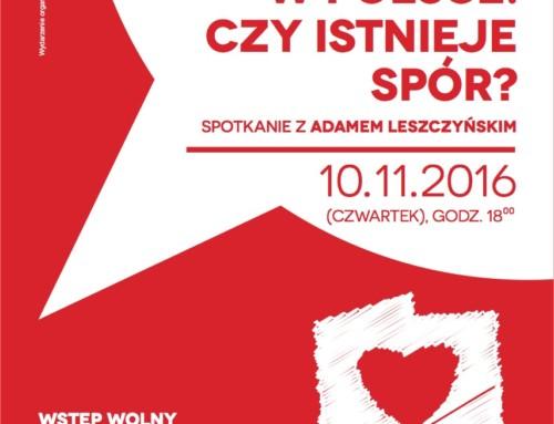 Patriotyzm i modernizacja w Polsce. Spotkanie z Adamem Leszczyńskim